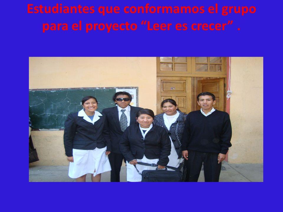 Estudiantes que conformamos el grupo para el proyecto Leer es crecer .