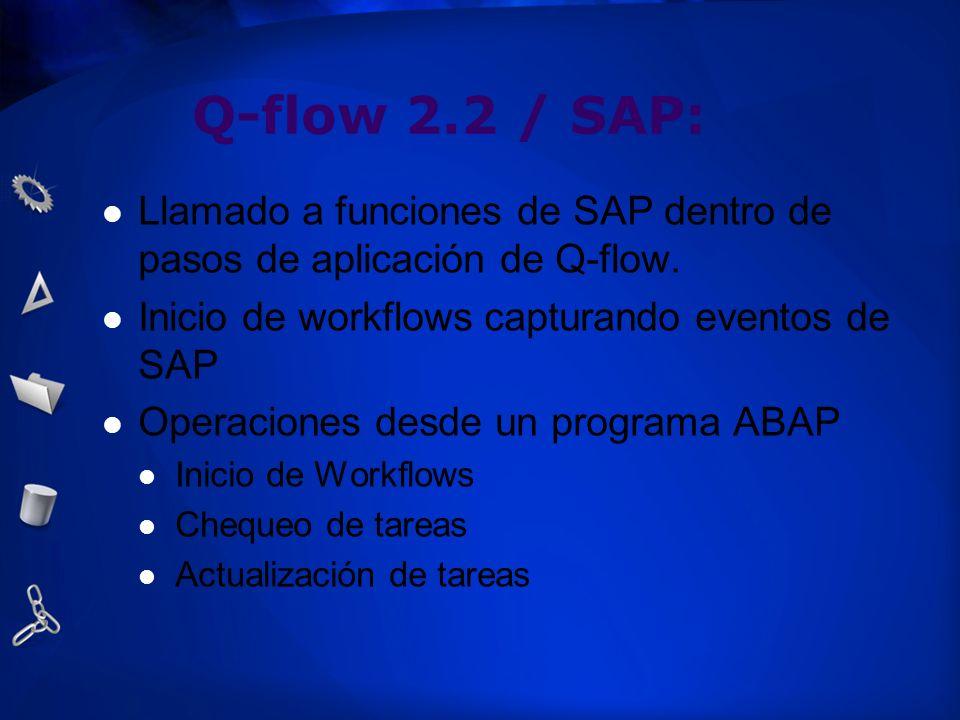 Q-flow 2.2 / SAP:Llamado a funciones de SAP dentro de pasos de aplicación de Q-flow. Inicio de workflows capturando eventos de SAP.