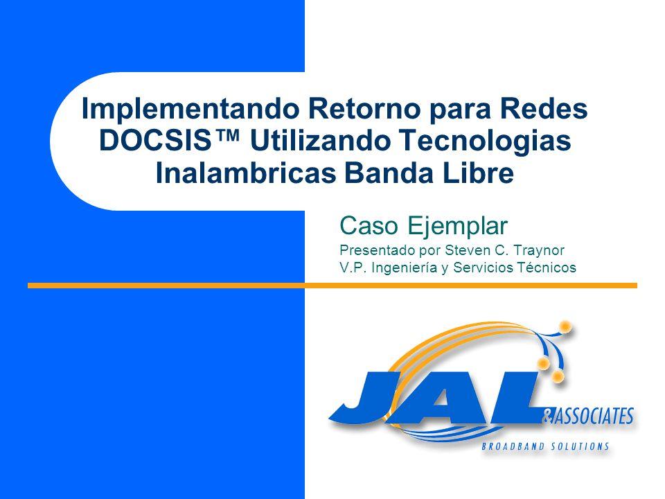 Implementando Retorno para Redes DOCSIS™ Utilizando Tecnologias Inalambricas Banda Libre