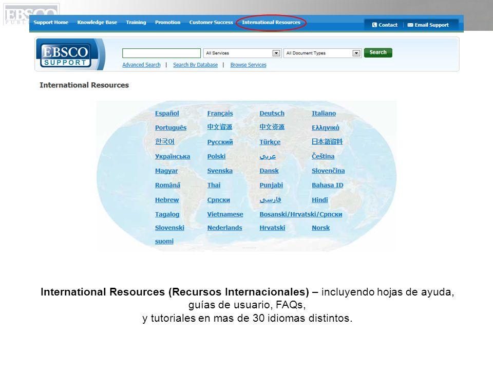 International Resources (Recursos Internacionales) – incluyendo hojas de ayuda, guías de usuario, FAQs, y tutoriales en mas de 30 idiomas distintos.