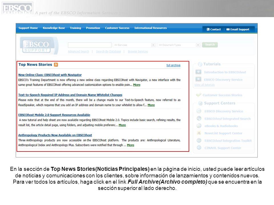En la sección de Top News Stories(Noticias Principales) en la página de inicio, usted puede leer artículos de noticias y comunicaciones con los clientes, sobre información de lanzamientos y contenidos nuevos.