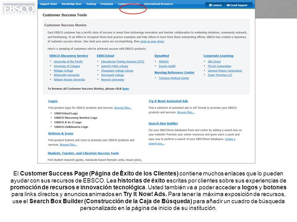 El Customer Success Page (Página de Éxito de los Clientes) contiene muchos enlaces que lo pueden ayudar con sus recursos de EBSCO.