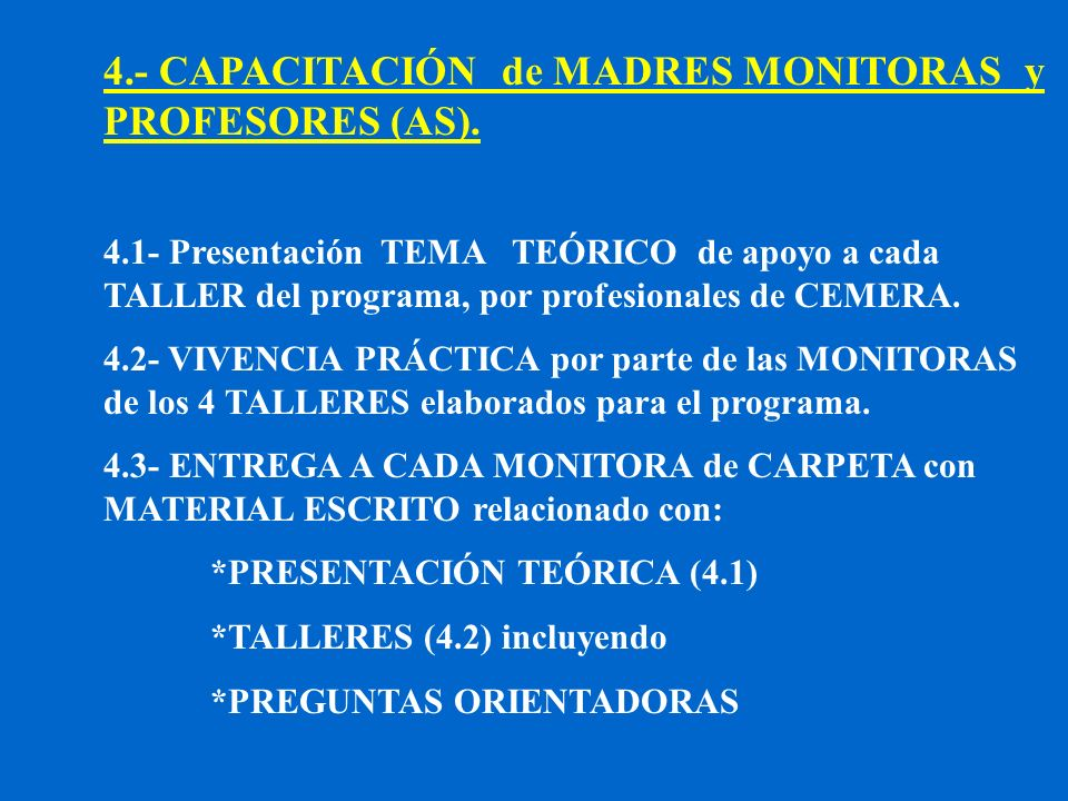 4.- CAPACITACIÓN de MADRES MONITORAS y PROFESORES (AS).
