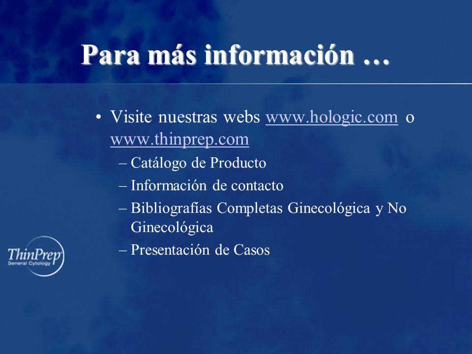 Para más información …Visite nuestras webs www.hologic.com o www.thinprep.com. Catálogo de Producto.