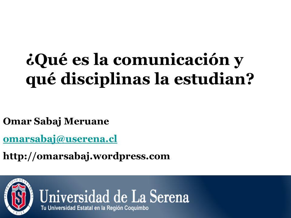 ¿Qué es la comunicación y qué disciplinas la estudian