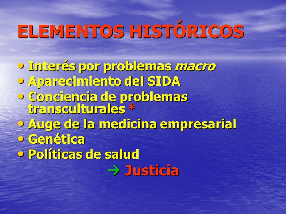 ELEMENTOS HISTÓRICOS  Justicia Interés por problemas macro