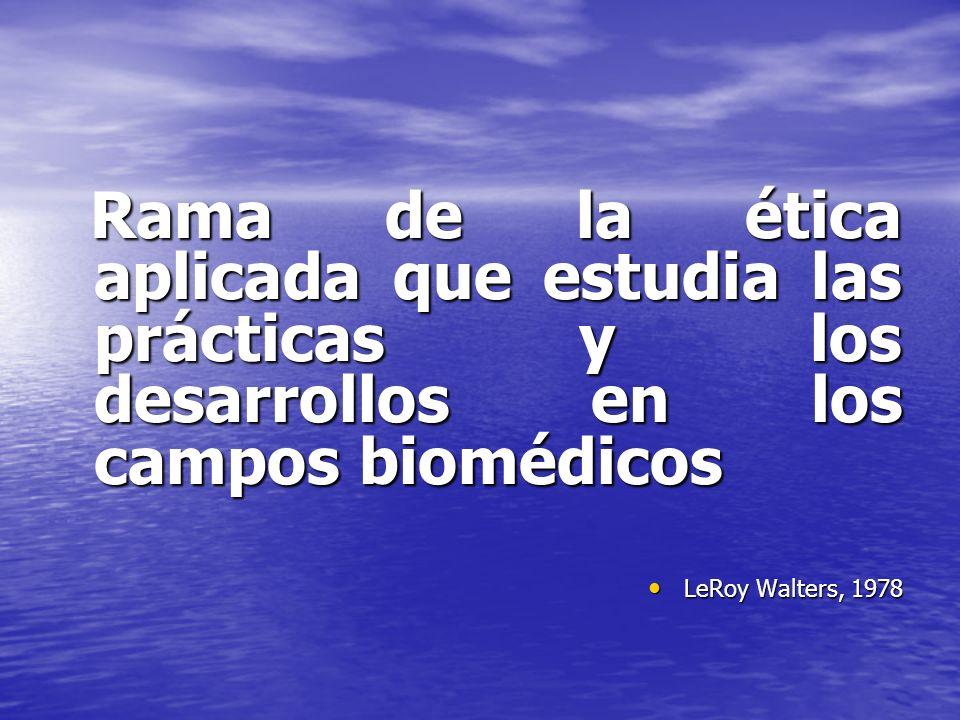 Rama de la ética aplicada que estudia las prácticas y los desarrollos en los campos biomédicos