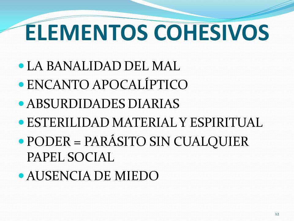 ELEMENTOS COHESIVOS LA BANALIDAD DEL MAL ENCANTO APOCALÍPTICO