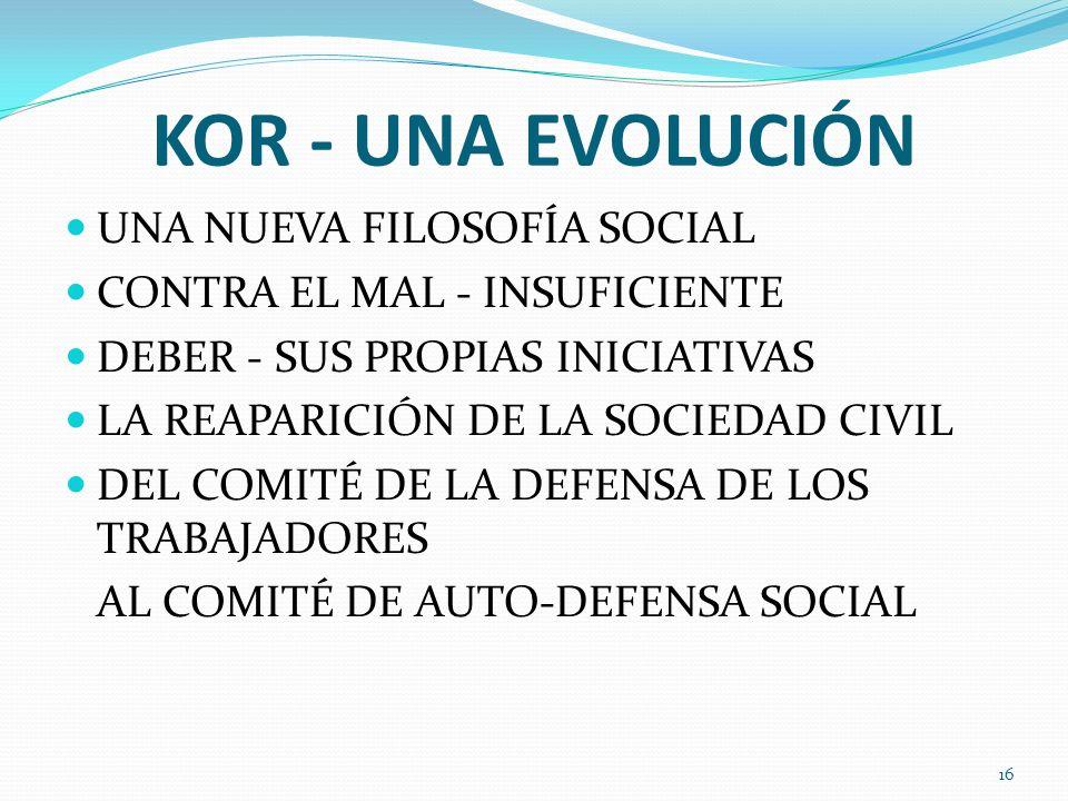 KOR - UNA EVOLUCIÓN UNA NUEVA FILOSOFÍA SOCIAL