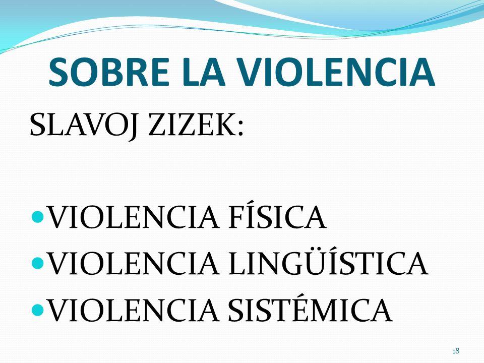 SOBRE LA VIOLENCIA SLAVOJ ZIZEK: VIOLENCIA FÍSICA
