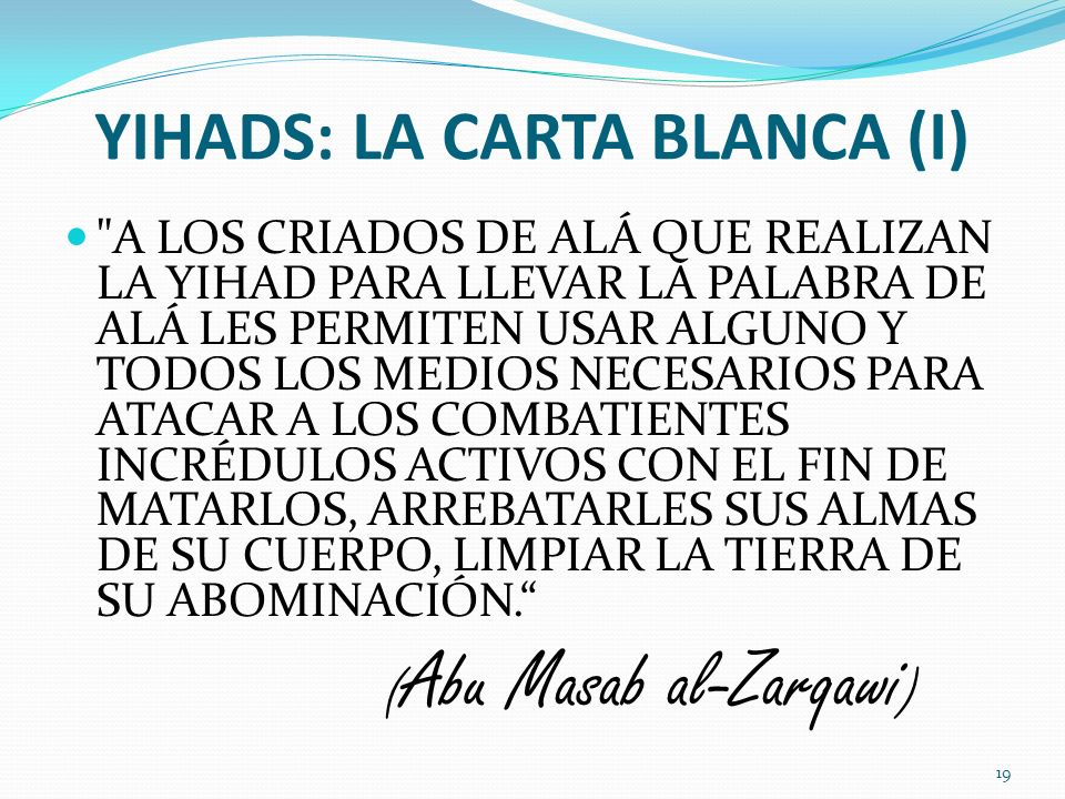YIHADS: LA CARTA BLANCA (I)