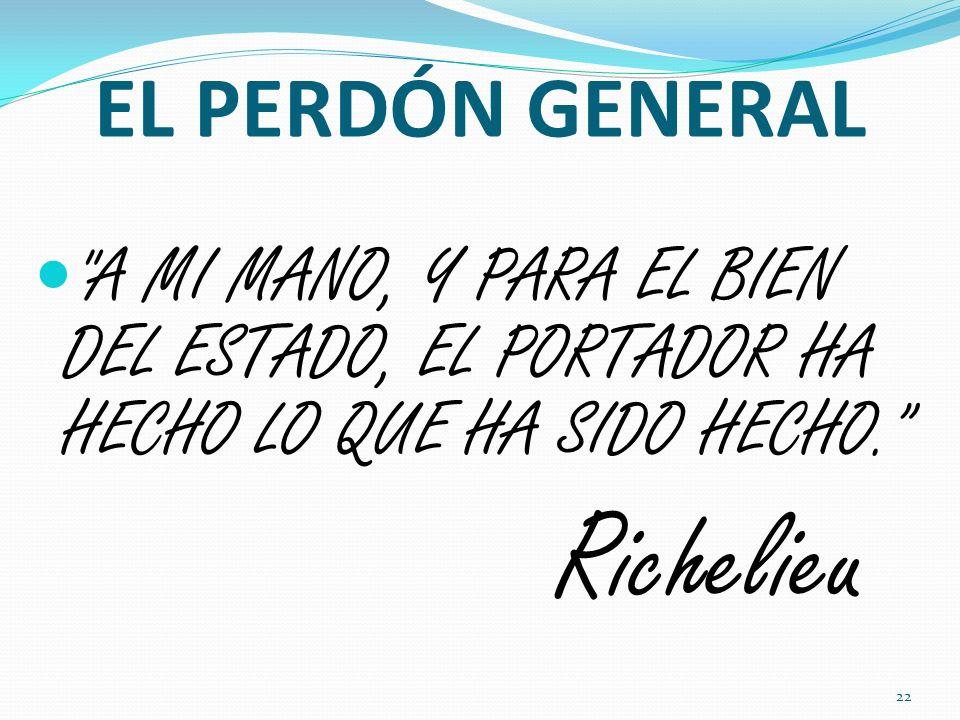 Richelieu EL PERDÓN GENERAL
