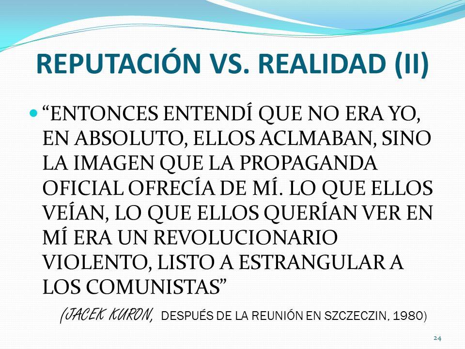 REPUTACIÓN VS. REALIDAD (II)