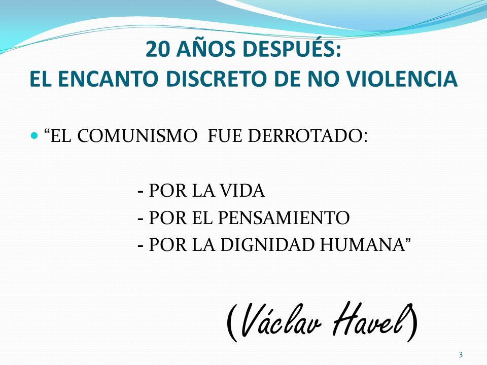20 AÑOS DESPUÉS: EL ENCANTO DISCRETO DE NO VIOLENCIA