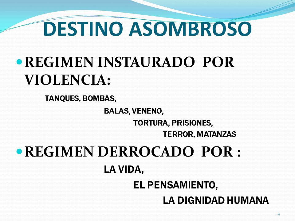 DESTINO ASOMBROSO REGIMEN INSTAURADO POR VIOLENCIA: