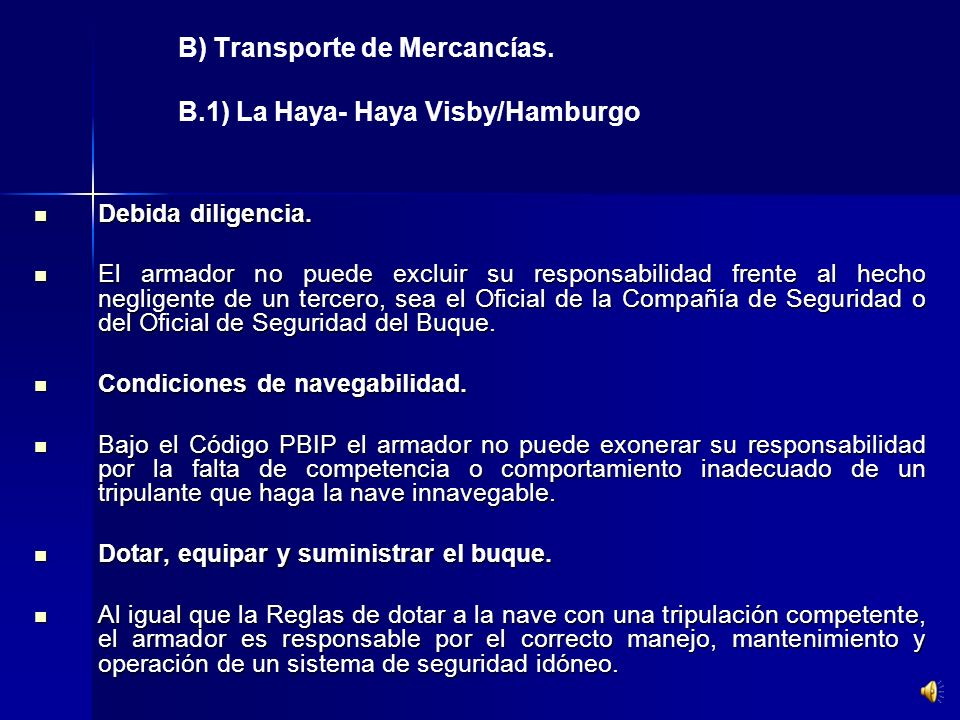 B) Transporte de Mercancías. B.1) La Haya- Haya Visby/Hamburgo