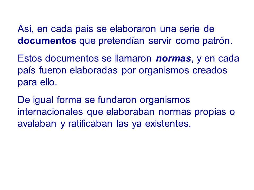 Así, en cada país se elaboraron una serie de documentos que pretendían servir como patrón.