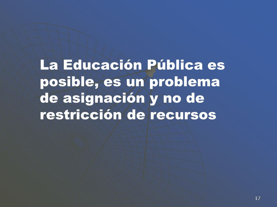 La Educación Pública es posible, es un problema de asignación y no de restricción de recursos