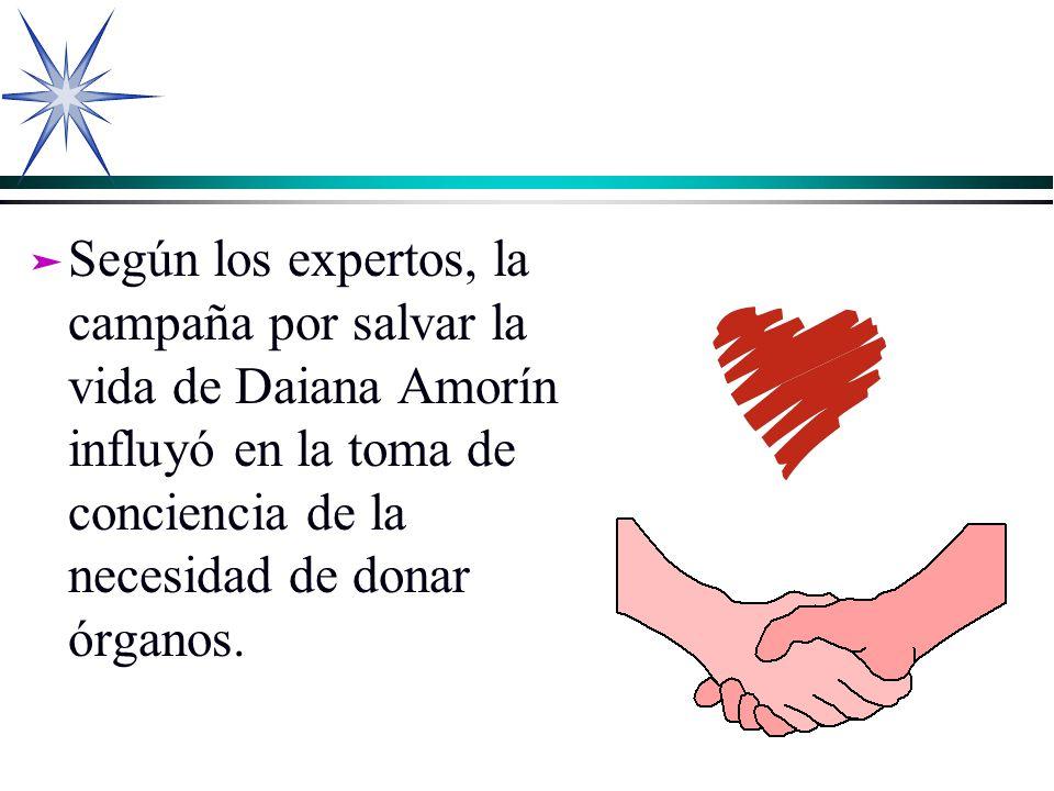 Según los expertos, la campaña por salvar la vida de Daiana Amorín influyó en la toma de conciencia de la necesidad de donar órganos.