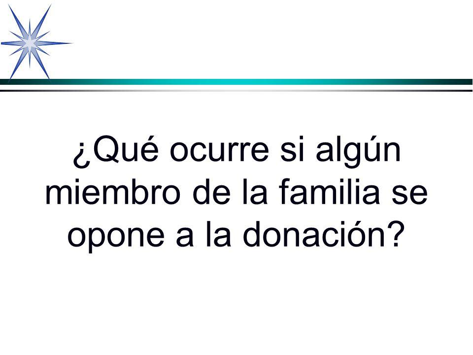 ¿Qué ocurre si algún miembro de la familia se opone a la donación