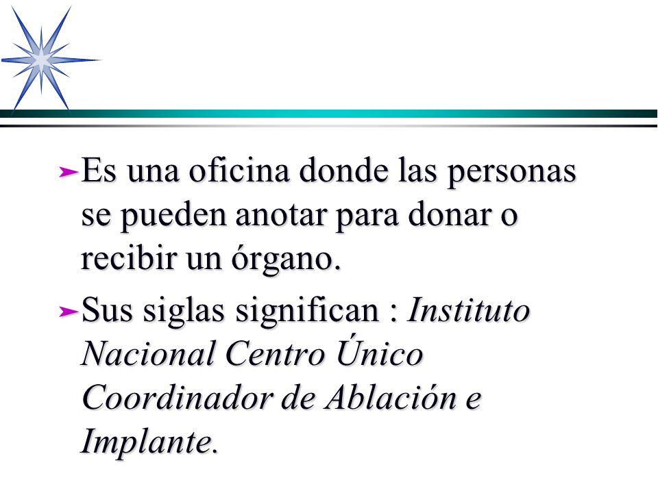 Es una oficina donde las personas se pueden anotar para donar o recibir un órgano.