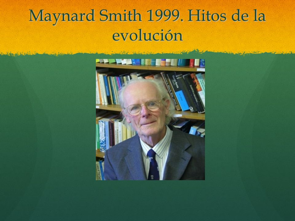 Maynard Smith 1999. Hitos de la evolución