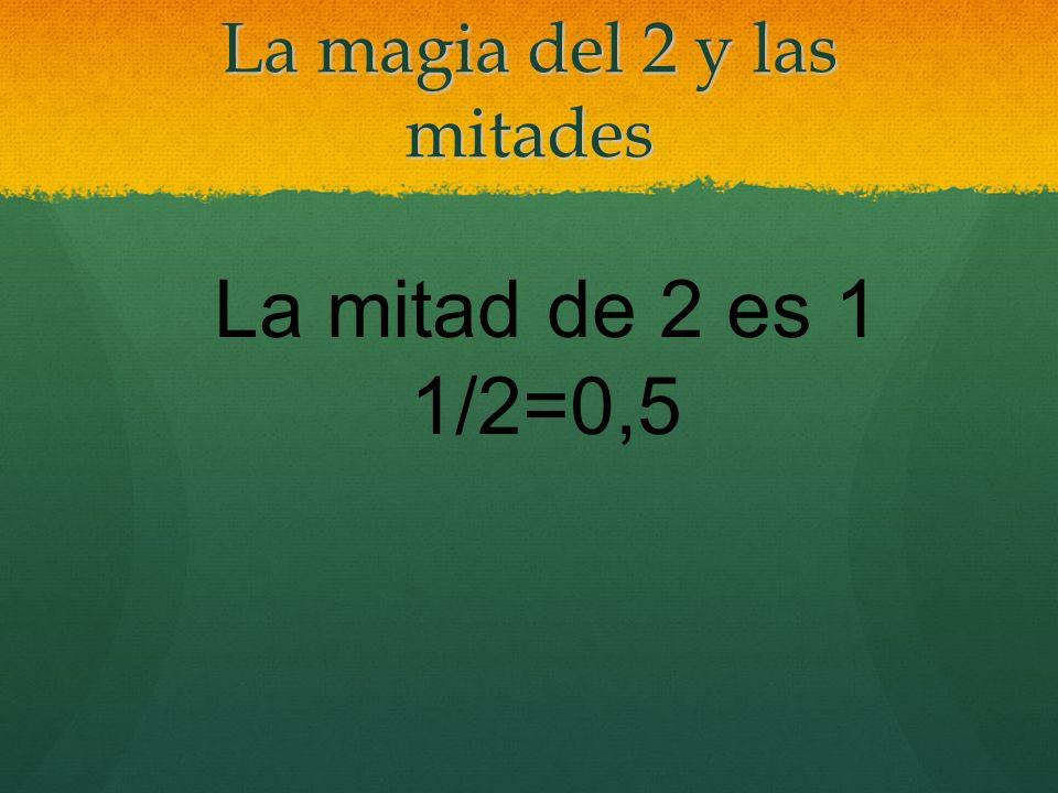 La magia del 2 y las mitades
