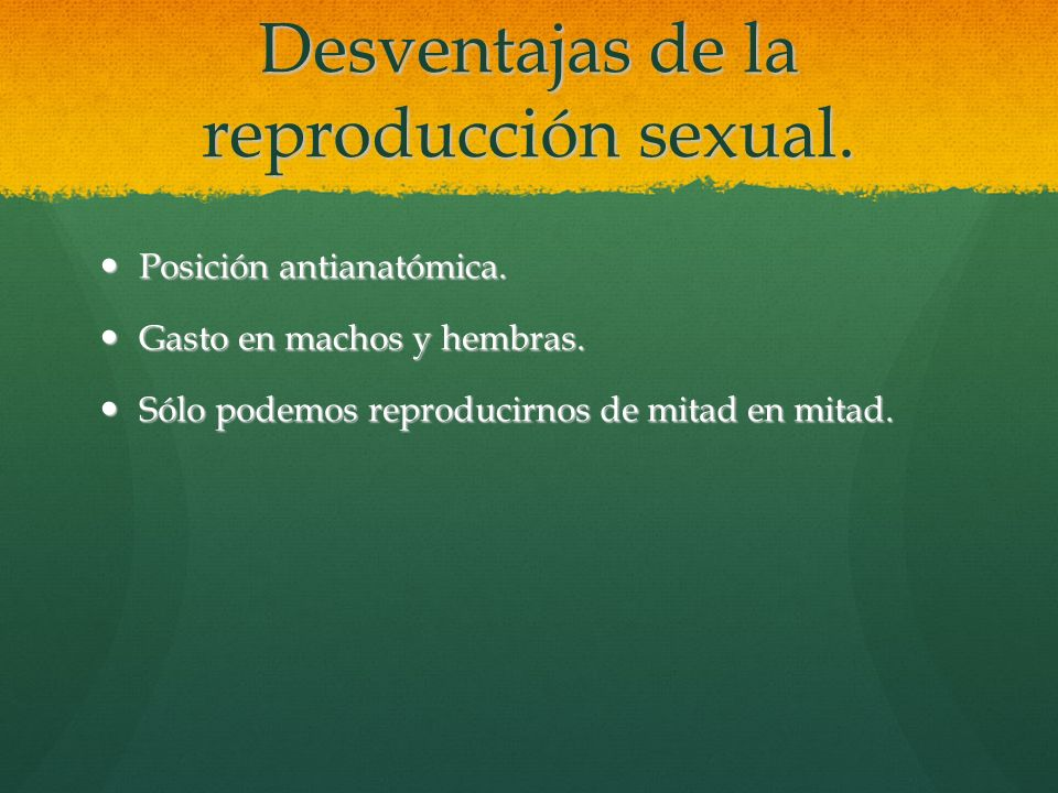 Desventajas de la reproducción sexual.