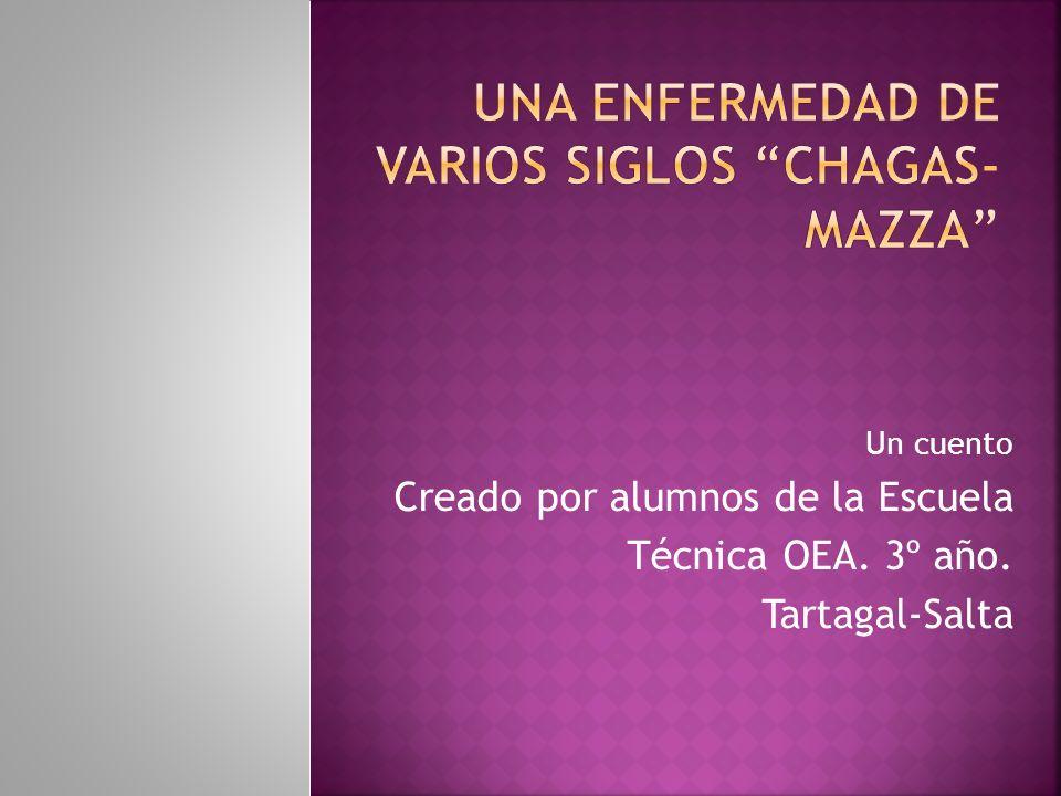 Una enfermedad de varios siglos Chagas-Mazza