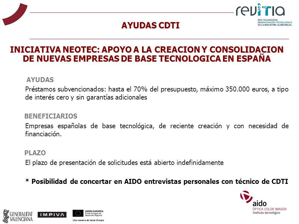 AYUDAS CDTIINICIATIVA NEOTEC: APOYO A LA CREACION Y CONSOLIDACION DE NUEVAS EMPRESAS DE BASE TECNOLOGICA EN ESPAÑA.