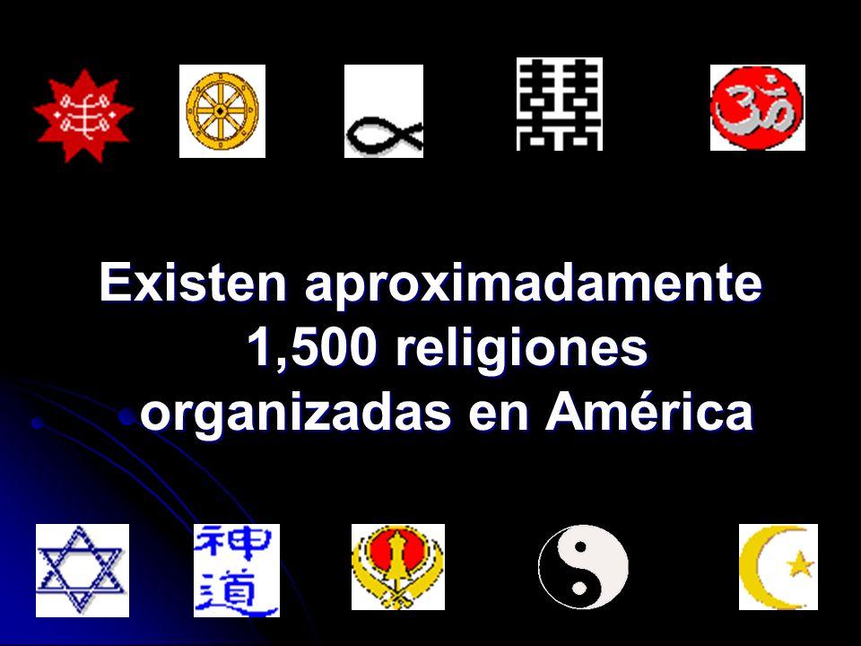 Existen aproximadamente 1,500 religiones organizadas en América