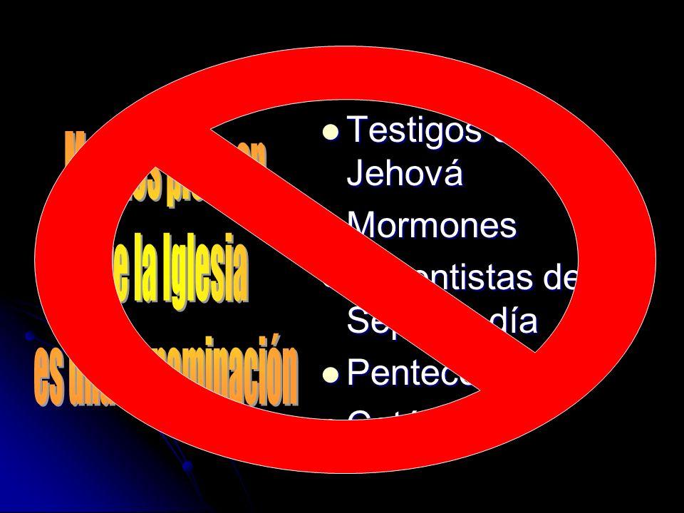 Adventistas del Séptimo día Pentecostéses Católicos