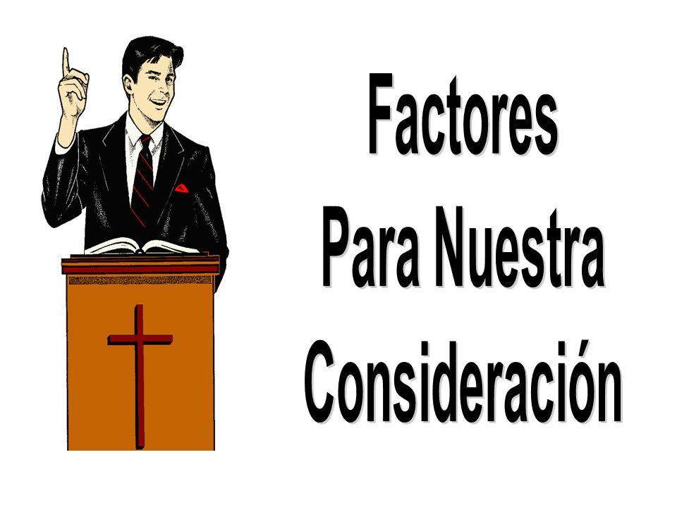 Factores Para Nuestra Consideración