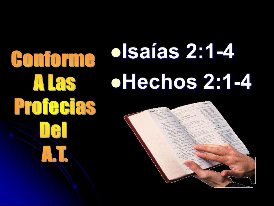 Isaías 2:1-4 Hechos 2:1-4 Conforme A Las Profecias Del A.T.