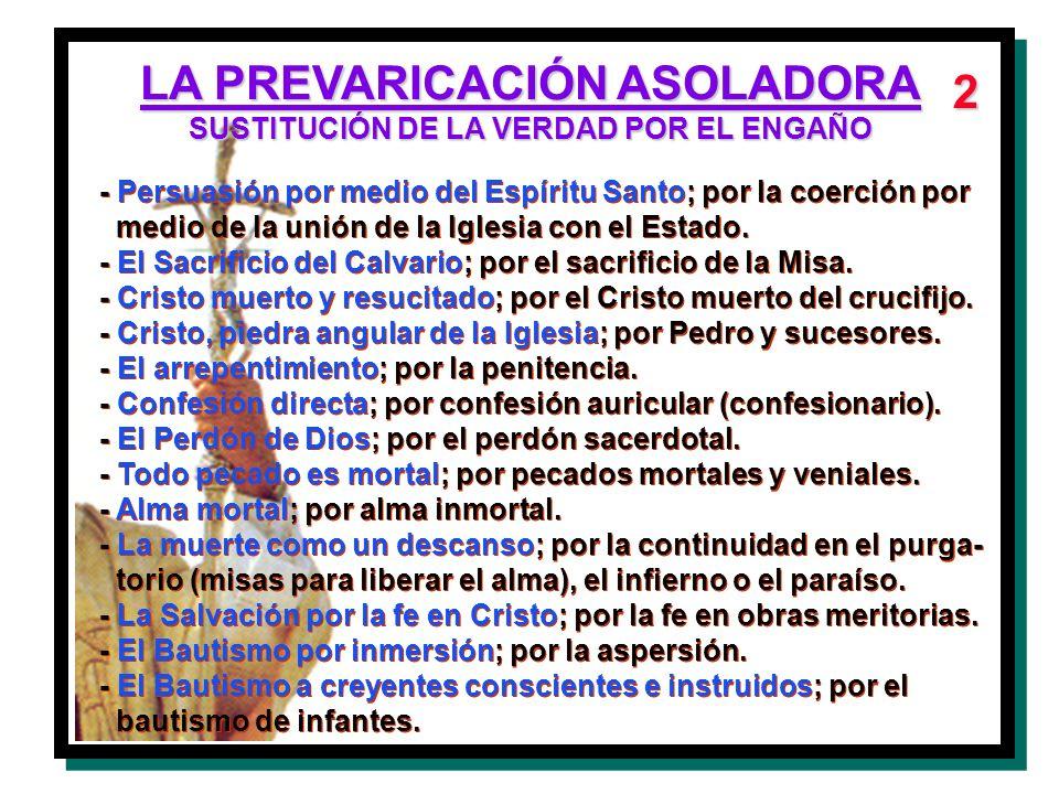 LA PREVARICACIÓN ASOLADORA SUSTITUCIÓN DE LA VERDAD POR EL ENGAÑO