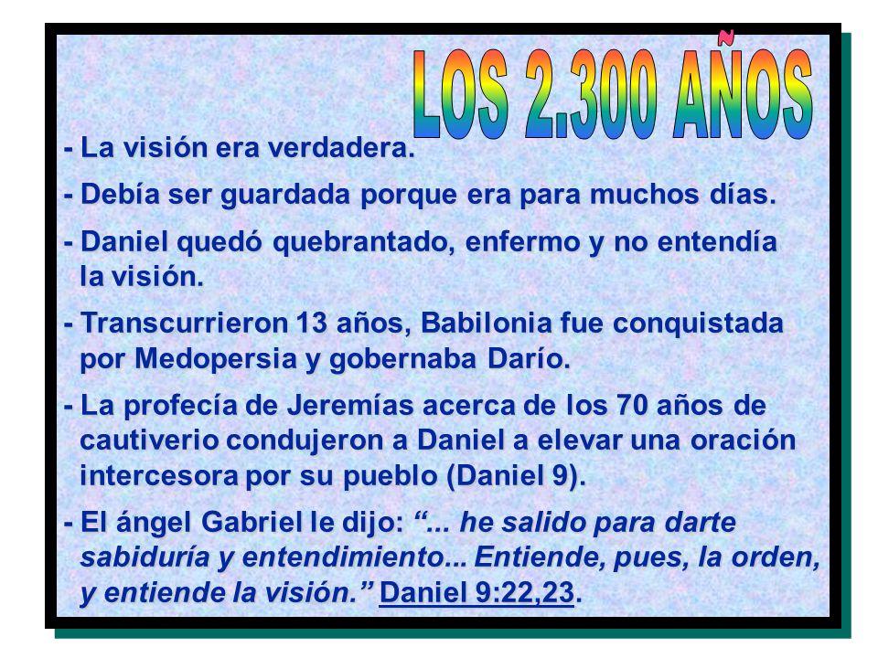 LOS 2.300 AÑOS - La visión era verdadera.