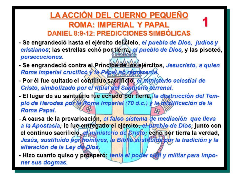 LA ACCIÓN DEL CUERNO PEQUEÑO DANIEL 8:9-12: PREDICCIONES SIMBÓLICAS