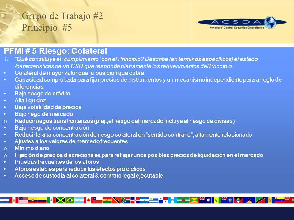 Grupo de Trabajo #2 Principio #5 PFMI # 5 Riesgo: Colateral