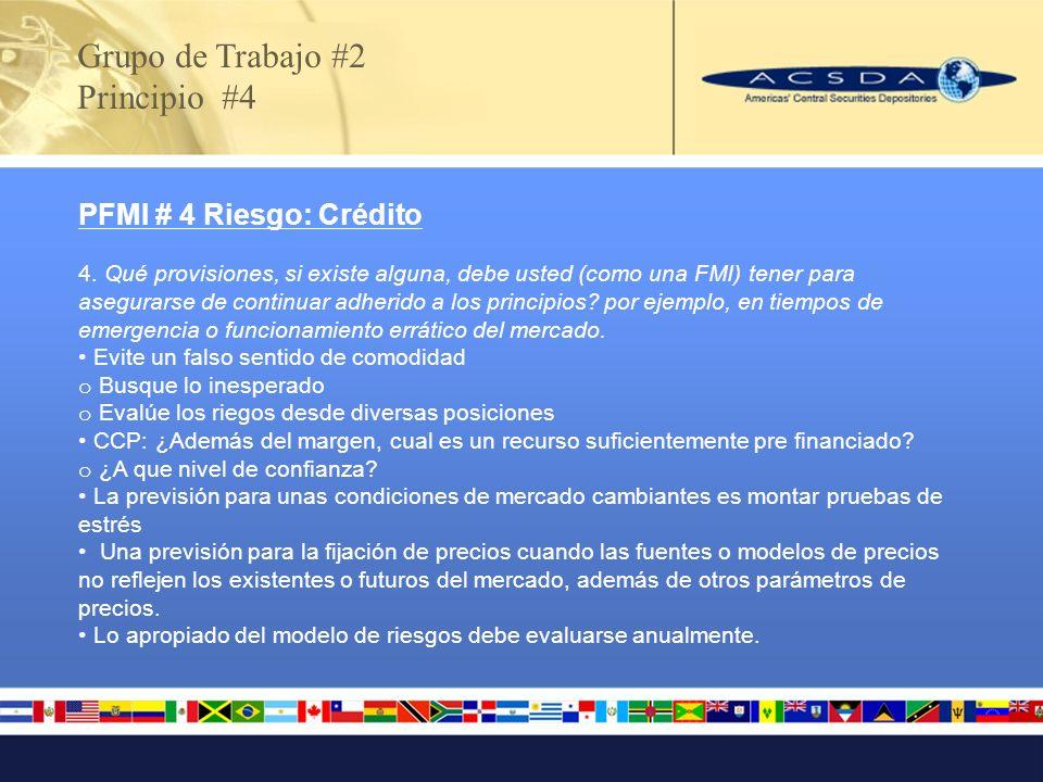 Grupo de Trabajo #2 Principio #4 PFMI # 4 Riesgo: Crédito
