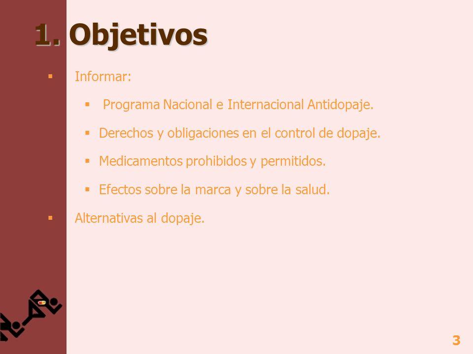 1. Objetivos Informar: Programa Nacional e Internacional Antidopaje.