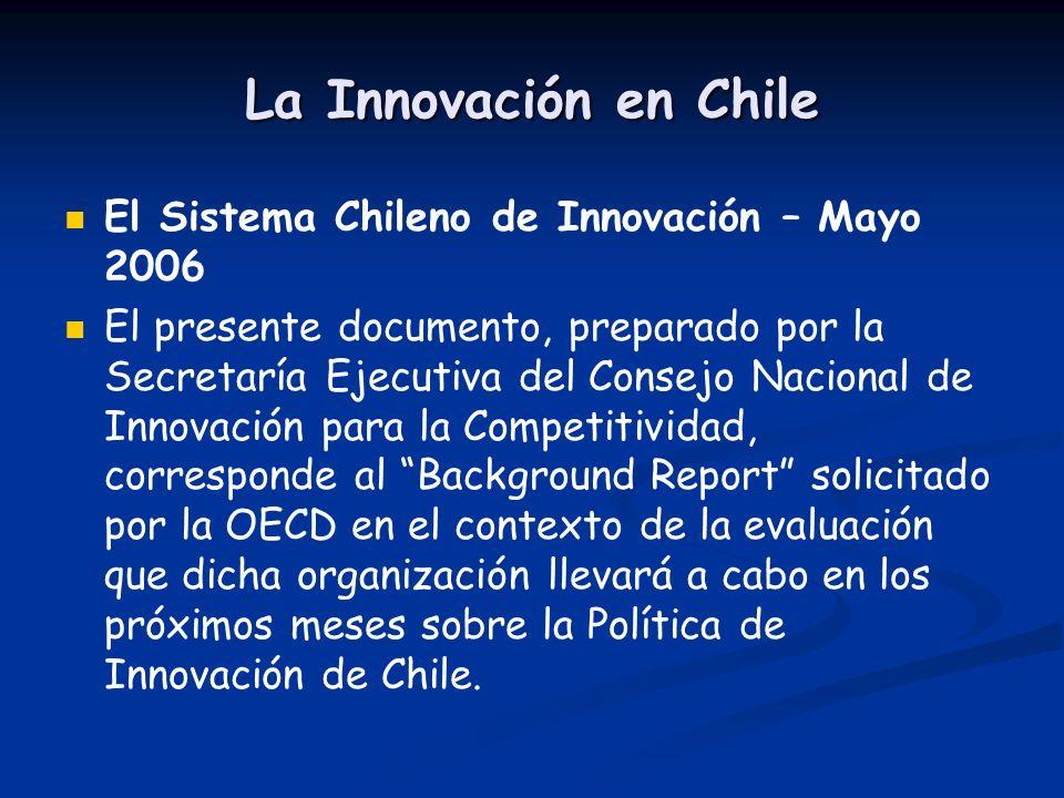 La Innovación en Chile El Sistema Chileno de Innovación – Mayo 2006