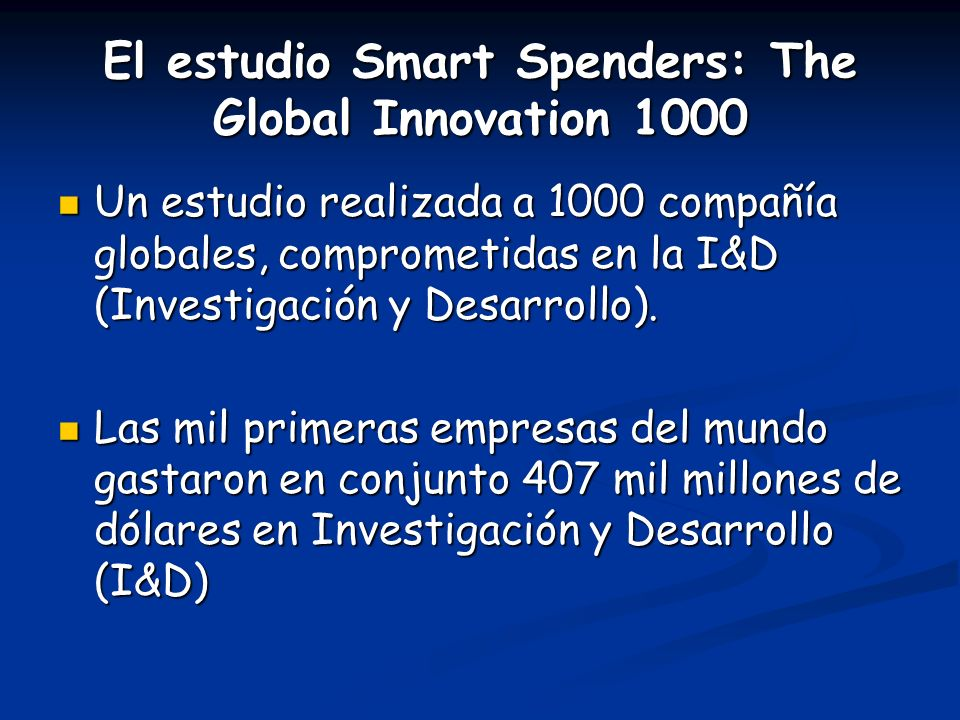 El estudio Smart Spenders: The Global Innovation 1000