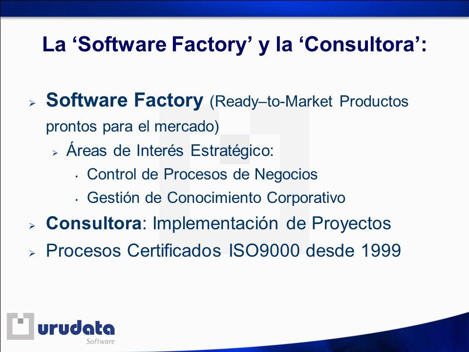 La 'Software Factory' y la 'Consultora':