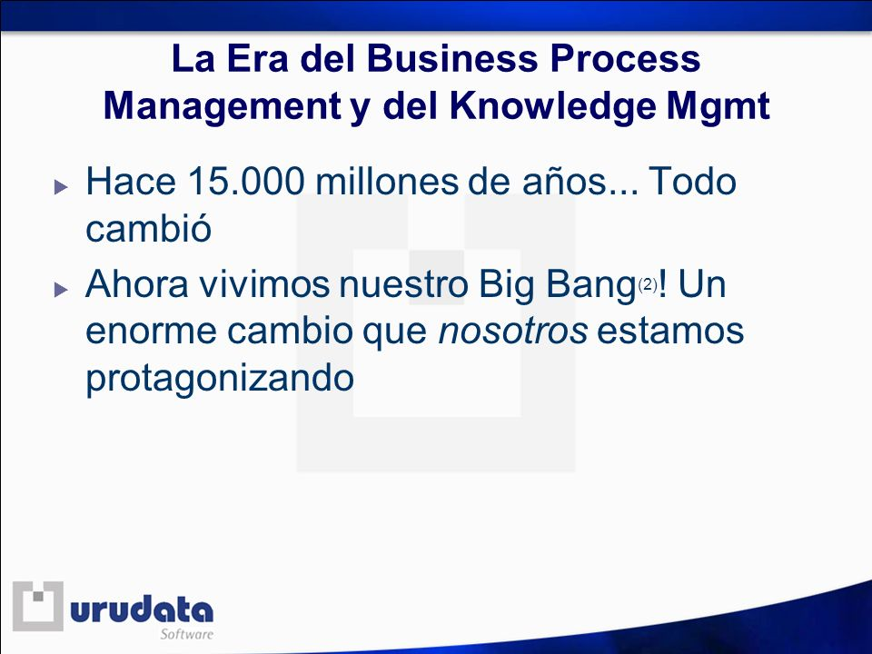 La Era del Business Process Management y del Knowledge Mgmt