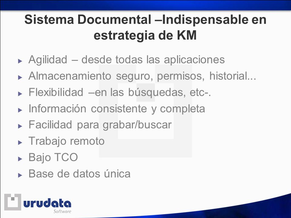 Sistema Documental –Indispensable en estrategia de KM