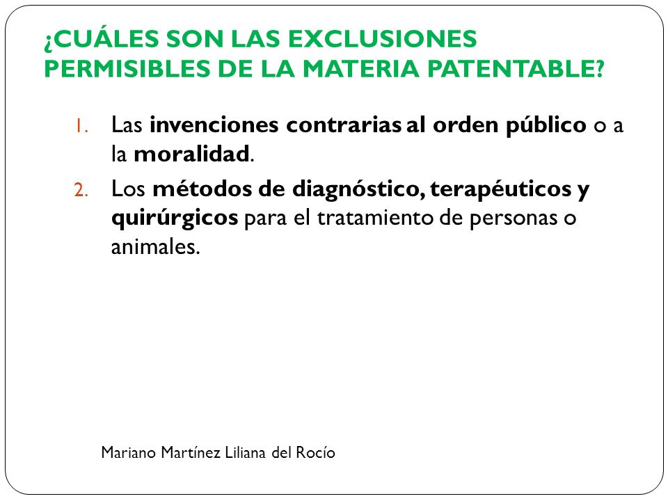 ¿CUÁLES SON LAS EXCLUSIONES PERMISIBLES DE LA MATERIA PATENTABLE