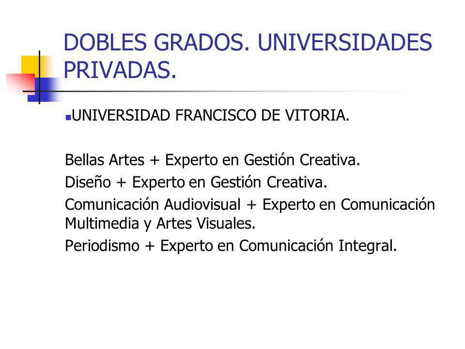 DOBLES GRADOS. UNIVERSIDADES PRIVADAS.
