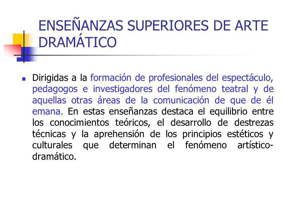 ENSEÑANZAS SUPERIORES DE ARTE DRAMÁTICO