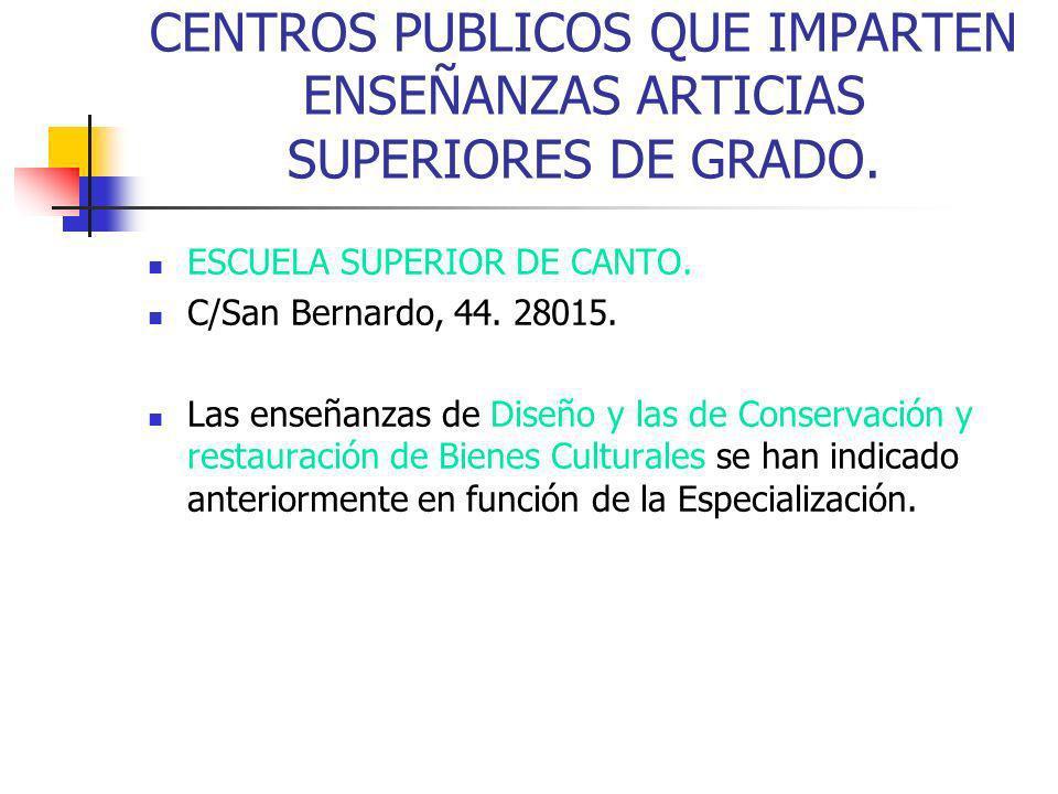 CENTROS PUBLICOS QUE IMPARTEN ENSEÑANZAS ARTICIAS SUPERIORES DE GRADO.