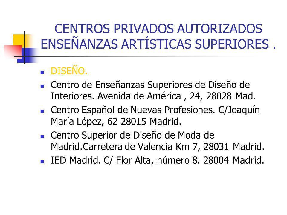 CENTROS PRIVADOS AUTORIZADOS ENSEÑANZAS ARTÍSTICAS SUPERIORES .